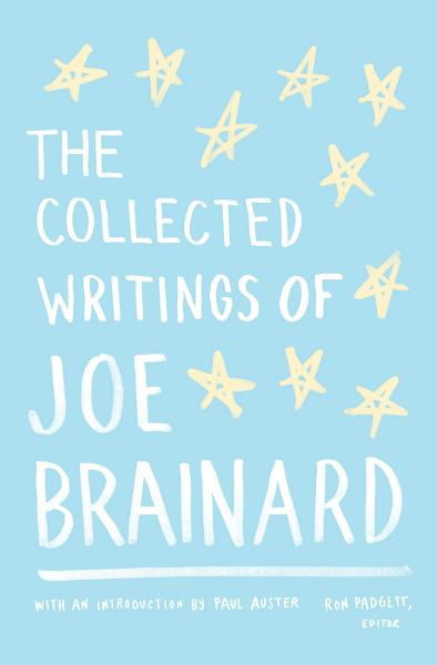 The Collected Writings of Joe Brainard: Library of America Special Edition By: