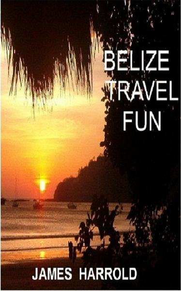 Belize Travel Fun