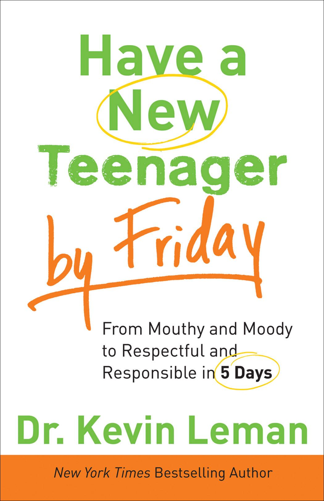Have a New Teenager by Friday By: Dr. Kevin Leman