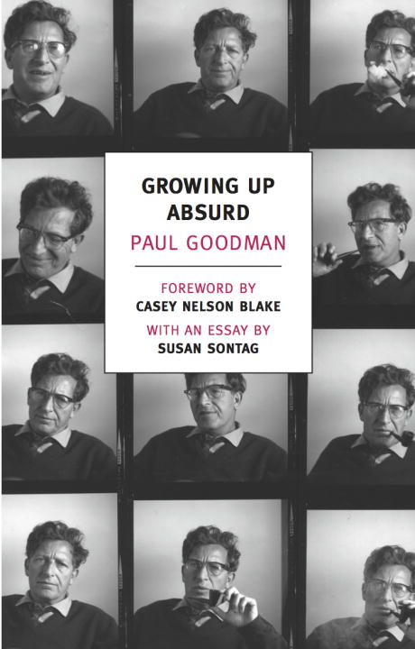 Growing Up Absurd By: Paul Goodman,Susan Sontag