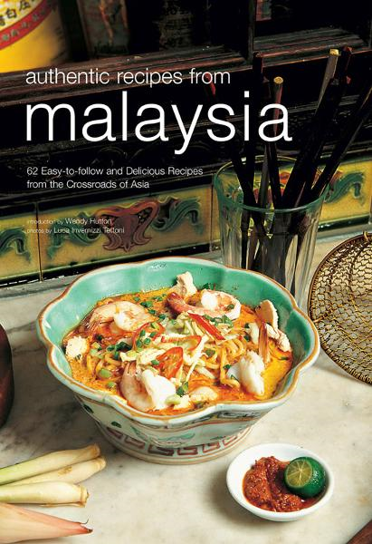 Authentic Recipes from Malaysia By: Wendy Hutton