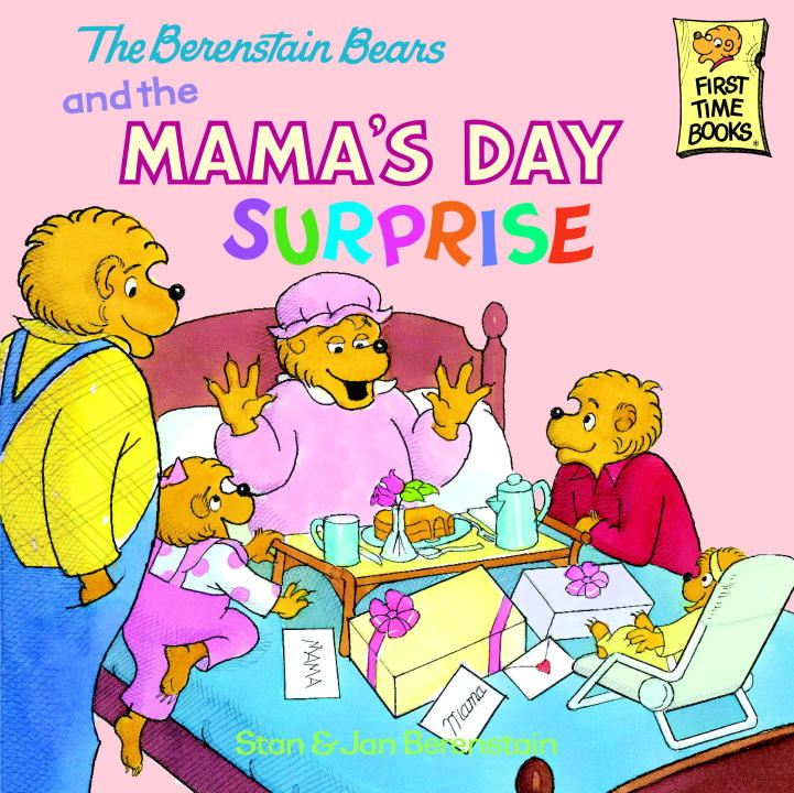 The Berenstain Bears and the Mama's Day Surprise By: Jan Berenstain,Stan Berenstain