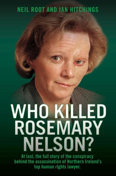 Who Killed Rosemary Nelson? By: Neil Root
