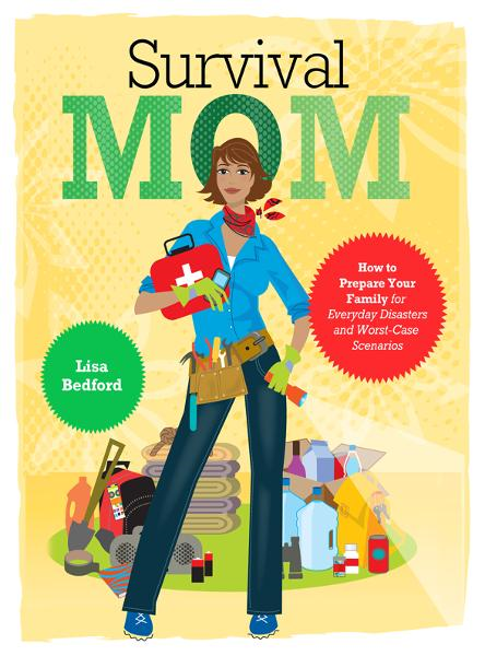 Survival Mom By: Lisa Bedford