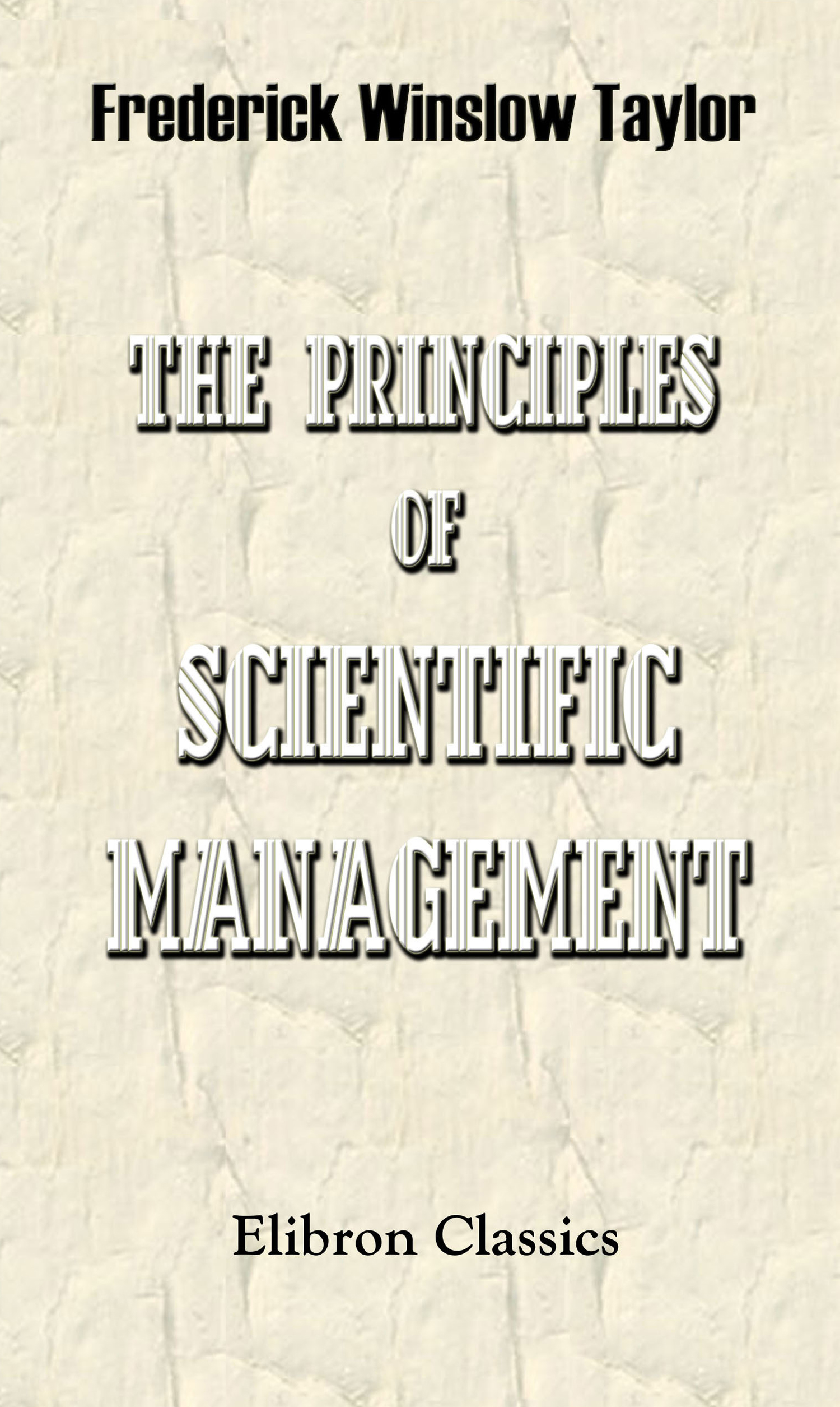 The Principles of Scientific Management.