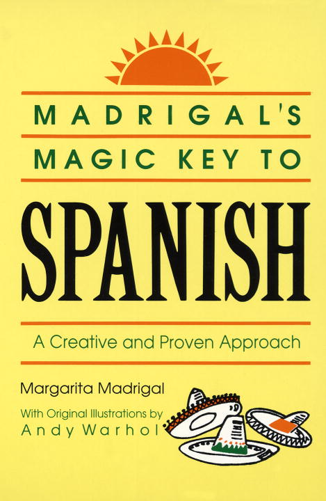 Madrigals Magic Key to Spanish By: Margarita Madrigal