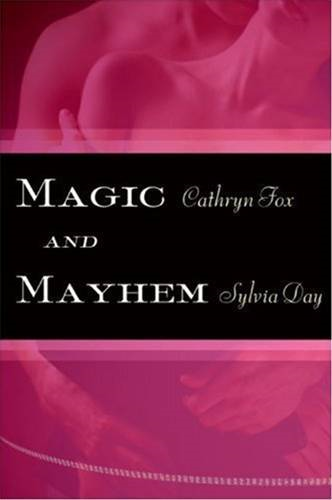 Magic and Mayhem By: Cathryn Fox,Sylvia Day