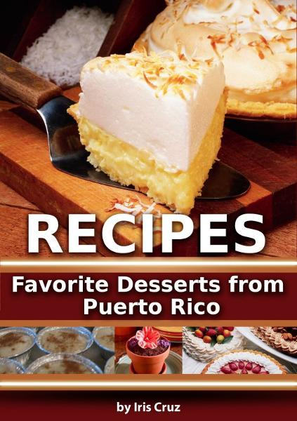 Recipes: Favorite Desserts from Puerto Rico