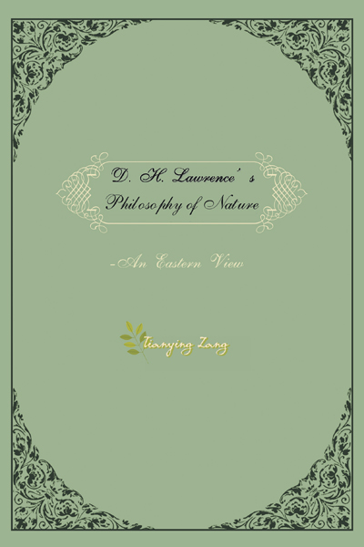 D.H.Lawrence's Philosophy of Nature By: Dr. Tianying Zang