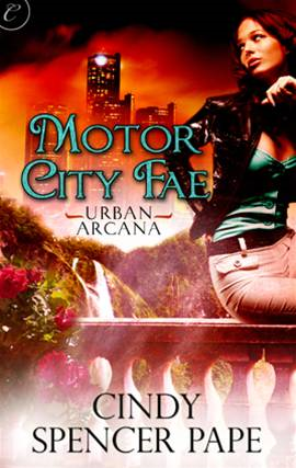 Motor City Fae By: Cindy Spencer Pape