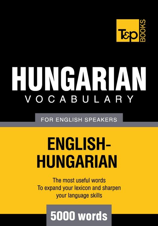 Hungarian Vocabulary for English Speakers - 5000 Words