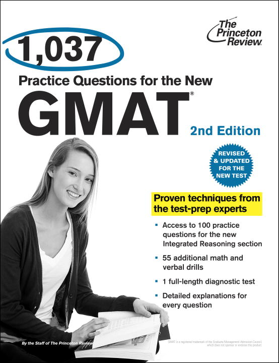 1,037 Practice Questions for the New GMAT, 2nd Edition By: Princeton Review