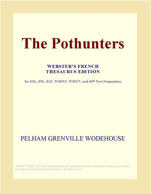 The Pothunters (Webster's French Thesaurus Edition)