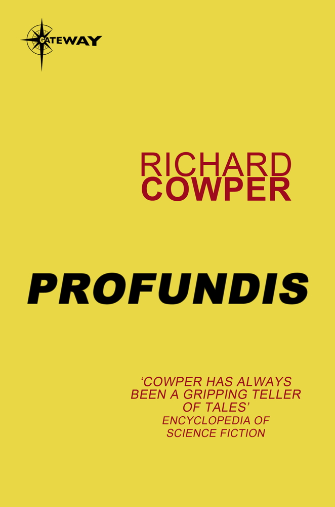 Profundis By: Richard Cowper