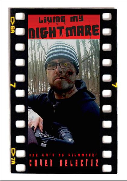 Living My Nightmare, The Work Of Filmmaker Coven Delacruz.