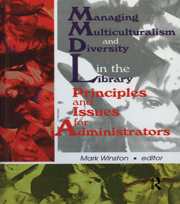Managing Multiculturalism and Diversity in the Library Principles and Issues for Administrators