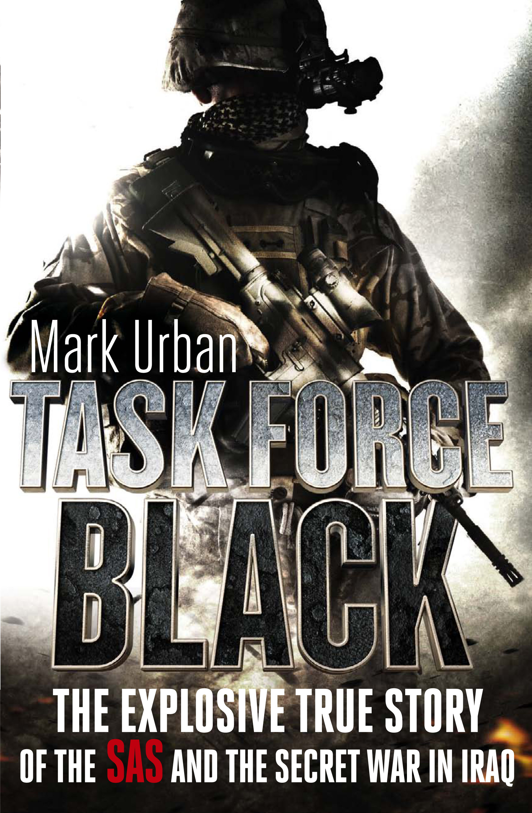 Task Force Black The explosive true story of the SAS and the secret war in Iraq