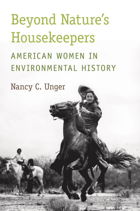 Beyond Nature's Housekeepers: American Women in Environmental History