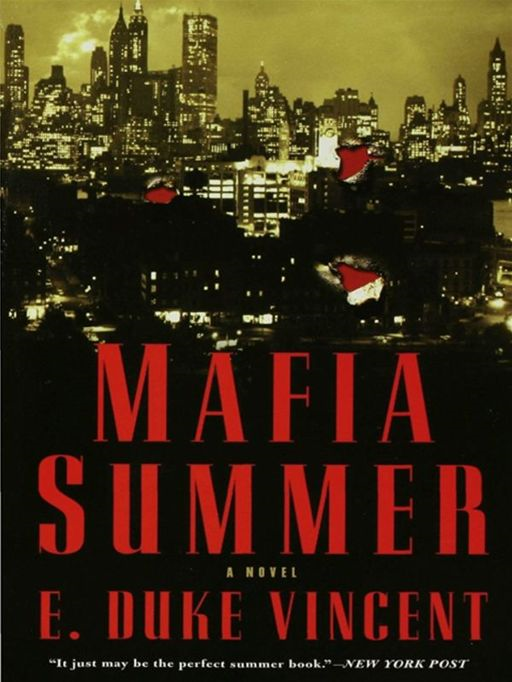 Mafia Summer: A Novel By: E. Duke Vincent