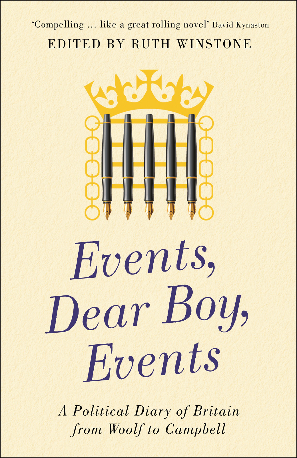 Events, Dear Boy, Events: A Political Diary of Britain from Woolf to Campbell By: Ruth Winstone