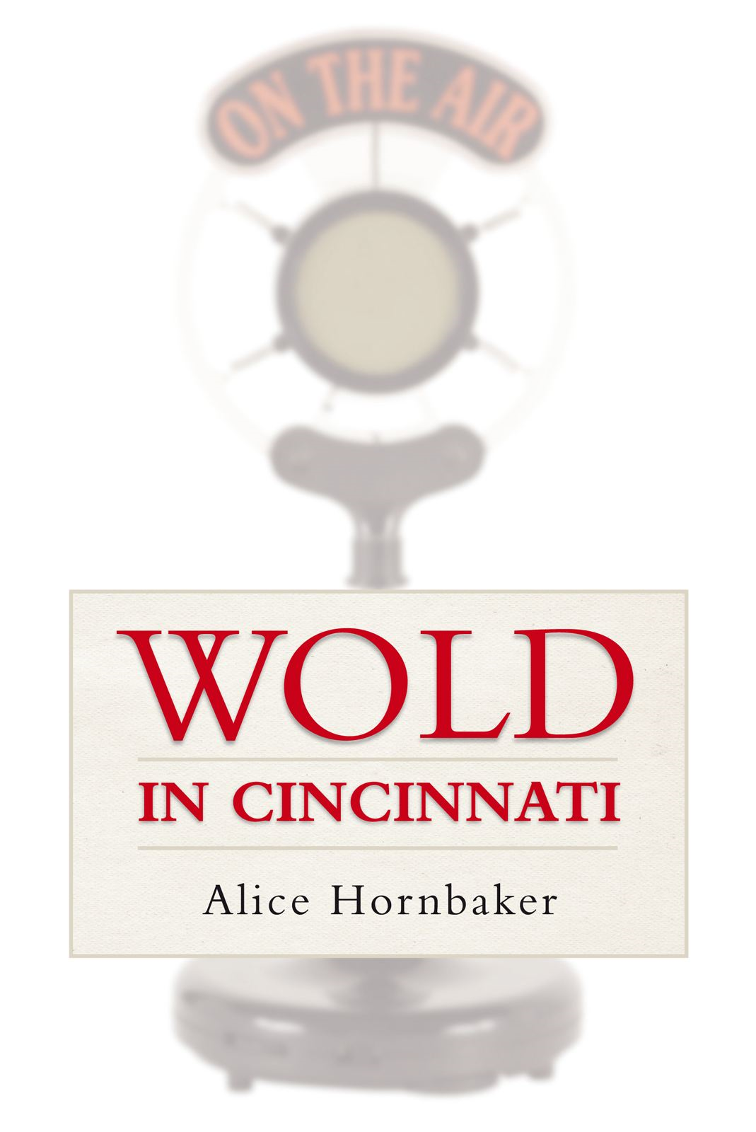 WOLD in Cincinnati By: Alice Hornbaker
