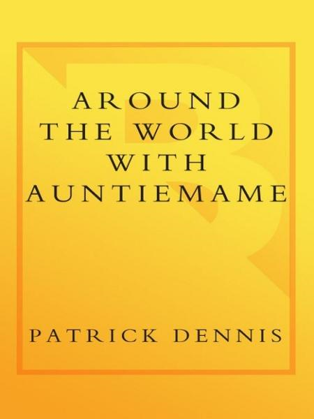 Around the World With Auntie Mame By: Patrick Dennis