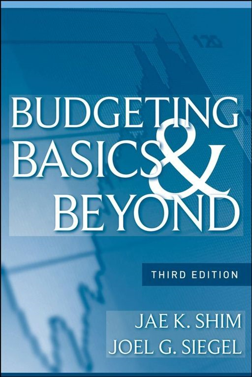 Budgeting Basics and Beyond By: Jae K. Shim,Joel G. Siegel