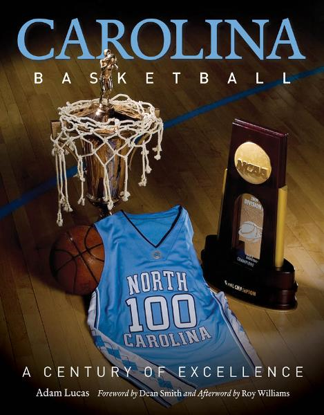 Carolina Basketball By: Adam Lucas