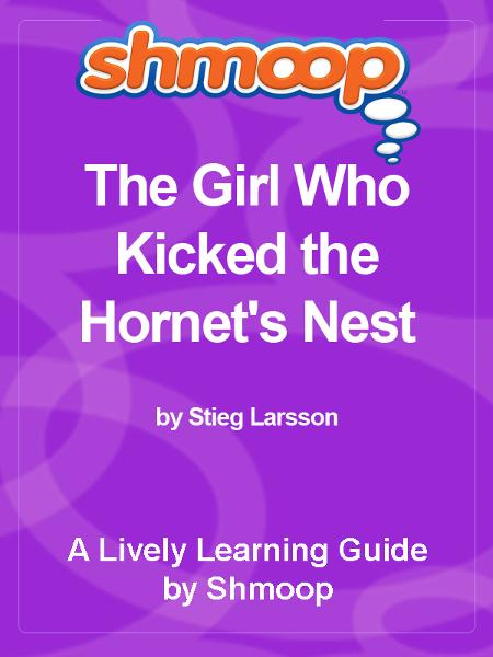 Shmoop Bestsellers Guide: The Girl Who Kicked the Hornet's Nest By: Shmoop