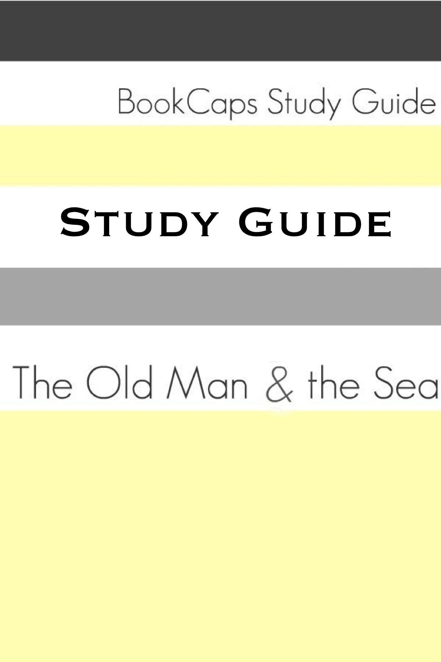 BookCaps - Study Guide: The Old Man and the Sea (A BookCaps Study Guide)