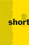 Short: An International Anthology Of Five Centuries Of Short-Short Stories, Prose Poems, Brief Essays, And Other Short Prose For
