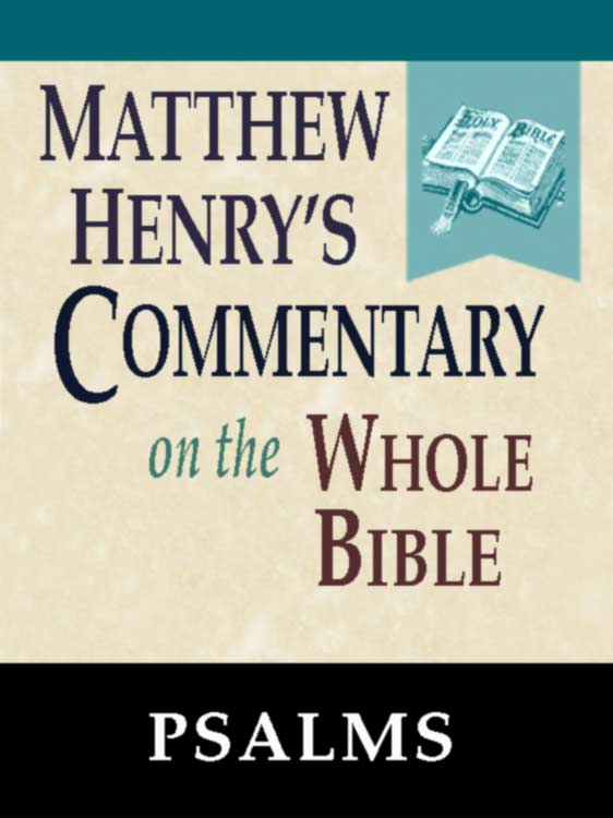 Matthew Henry's Commentary on the Whole Bible-Book of Psalms By: Matthew Henry