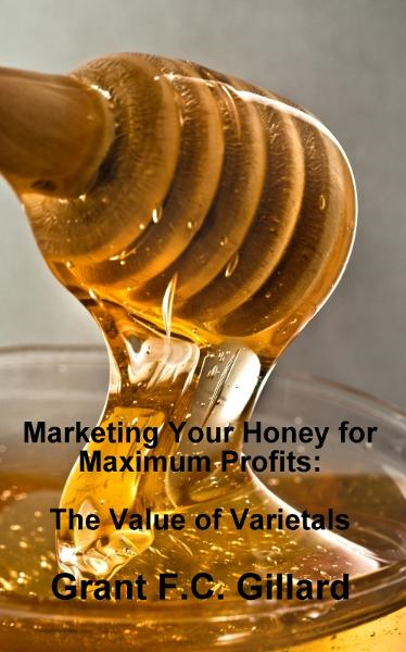 Marketing Your Honey for Maximum Profits: The Value of Varietals