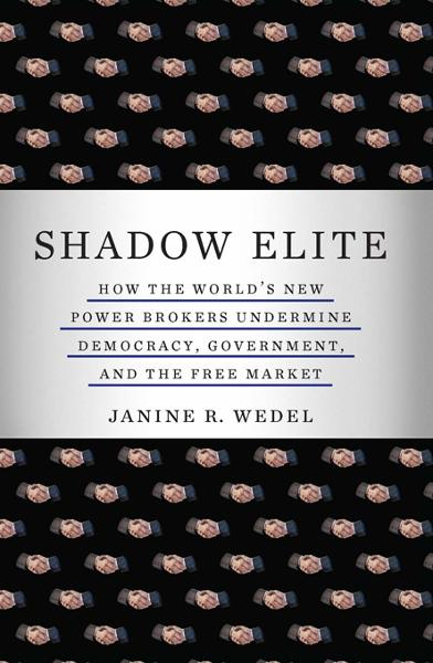Shadow Elite By: Janine R. Wedel