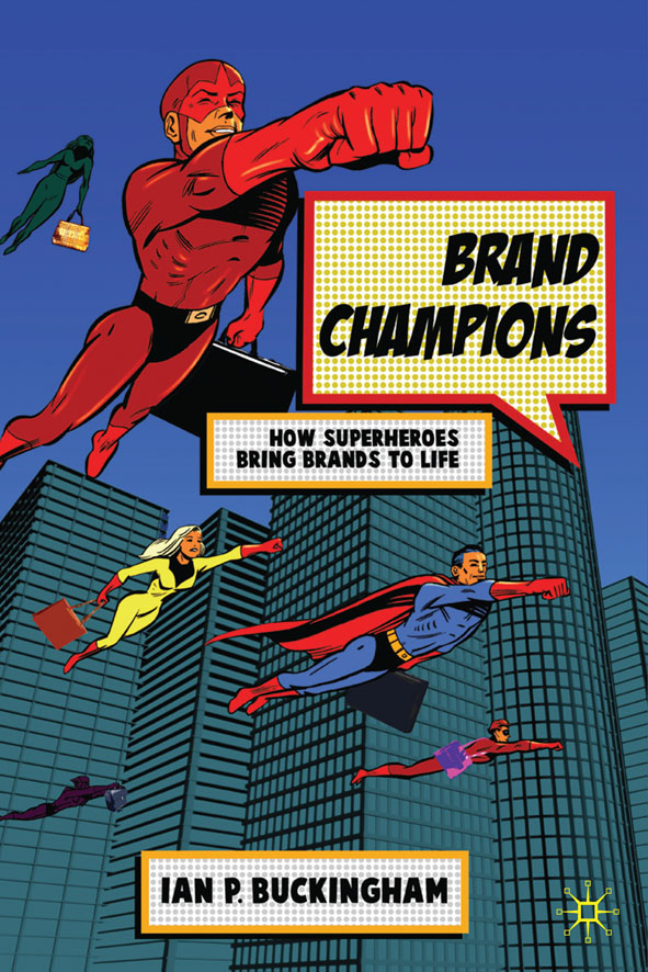 Brand Champions By: Ian P Buckingham