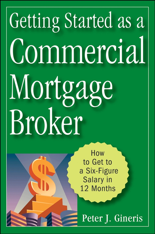 Getting Started as a Commercial Mortgage Broker By: Peter J. Gineris