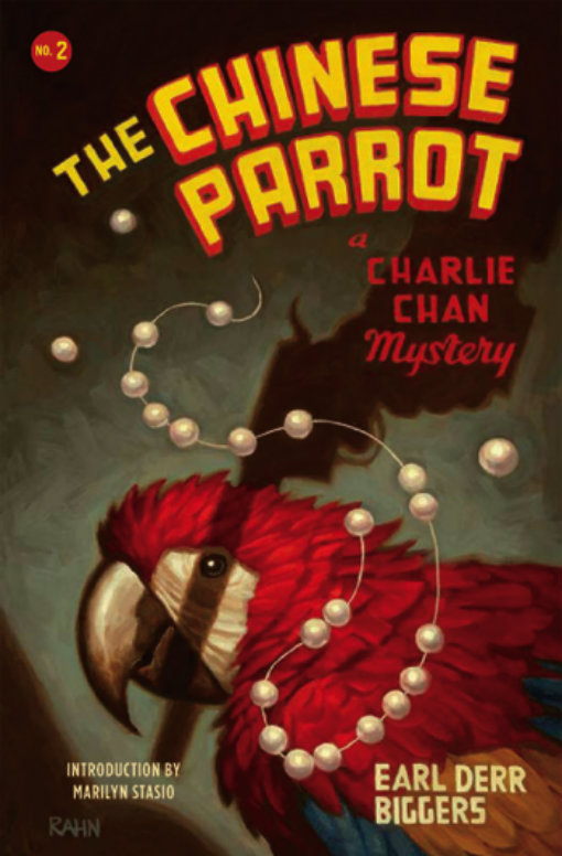 The Chinese Parrot: A Charlie Chan Mystery By: Earl Derr Biggers