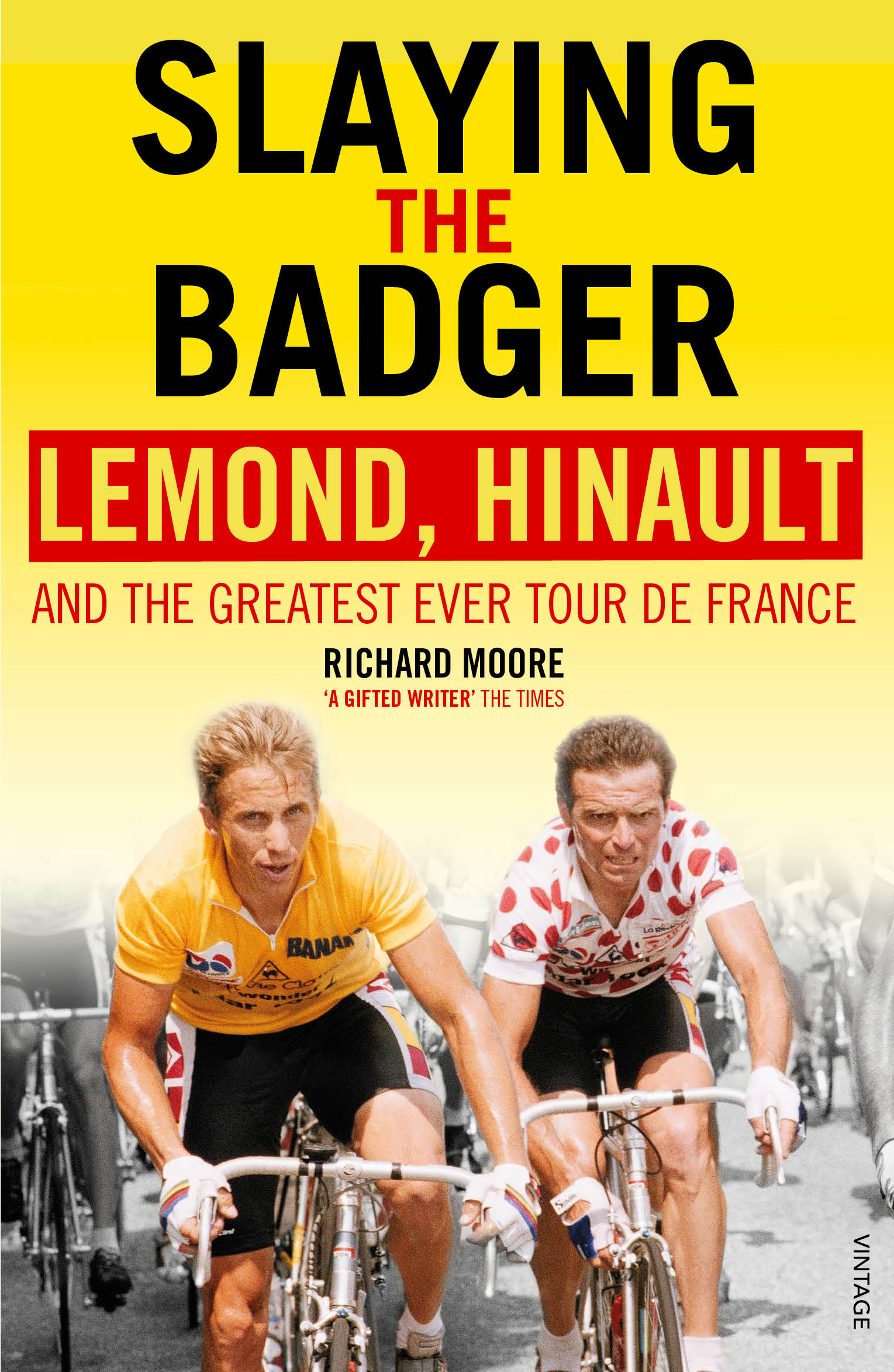 Slaying the Badger LeMond,  Hinault and the Greatest Ever Tour de France
