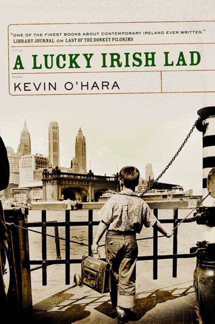 A Lucky Irish Lad By: Kevin O'Hara
