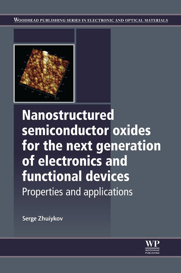 Nanostructured Semiconductor Oxides for the Next Generation of Electronics and Functional Devices Properties and Applications