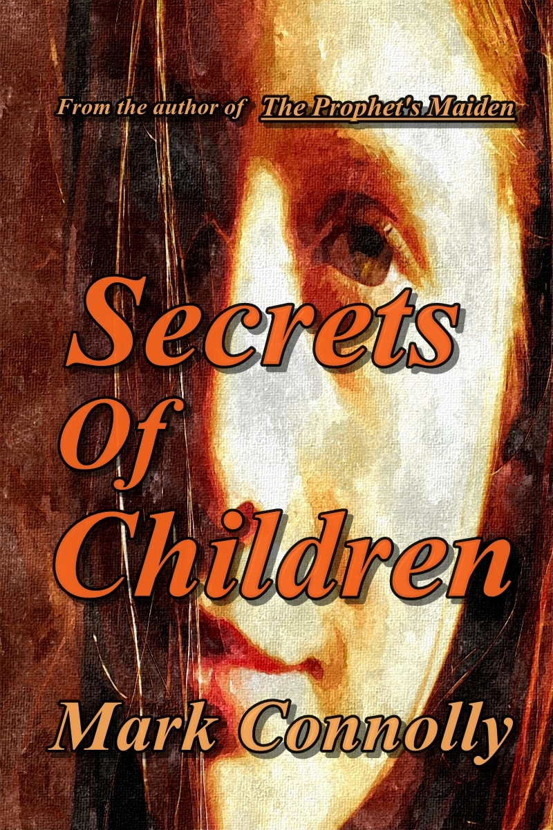 Secrets Of Children By: Mark Connolly