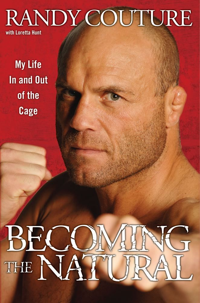 Becoming the Natural By: Randy Couture