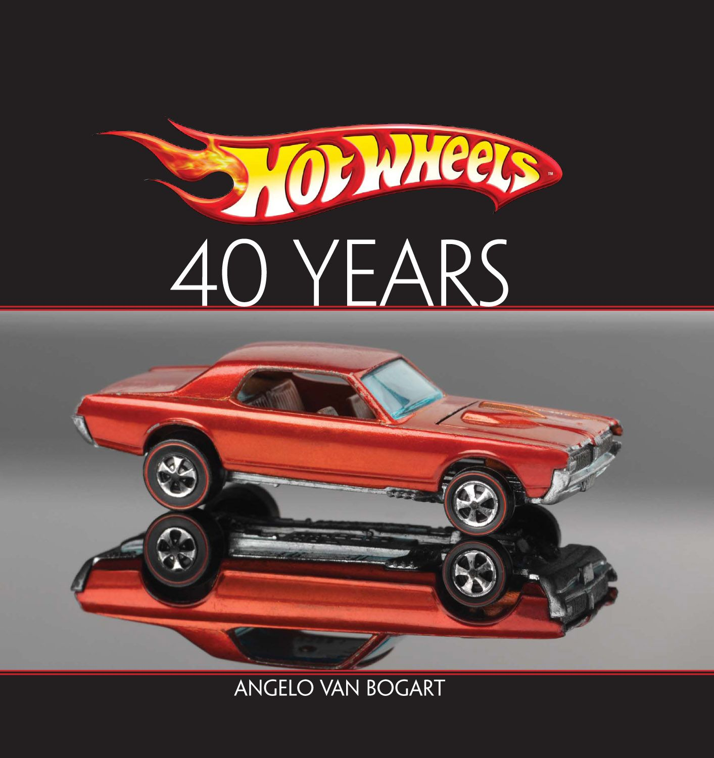 Hot Wheels  Forty Years By: Angelo Vanbogart
