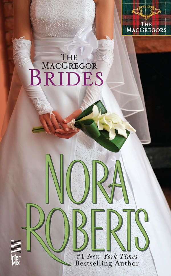 The MacGregor Brides By: Nora Roberts