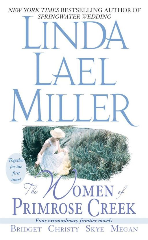 The Women of Primrose Creek (Omnibus) By: Linda Lael Miller