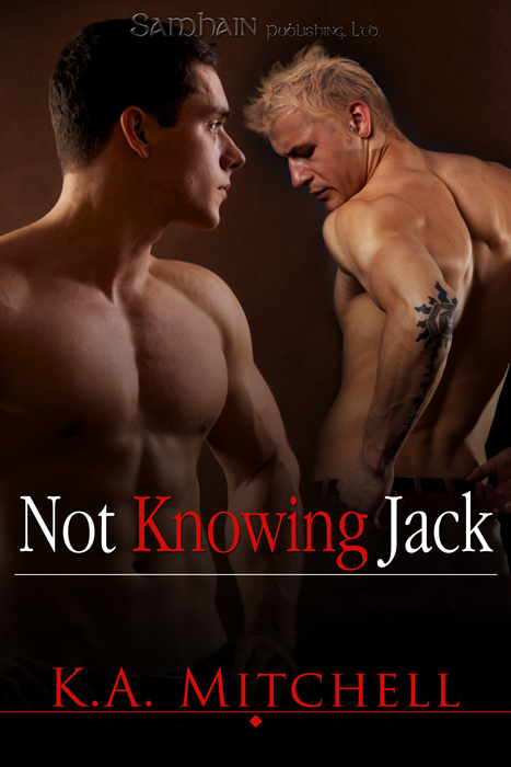 Not Knowing Jack By: K.A. Mitchell