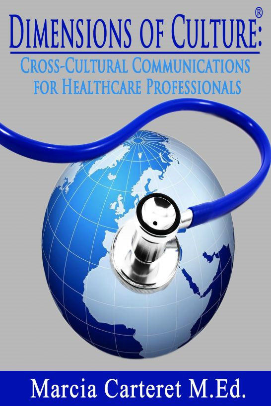 Dimensions of Culture: Cross-Cultural Communications for Healthcare Professionals