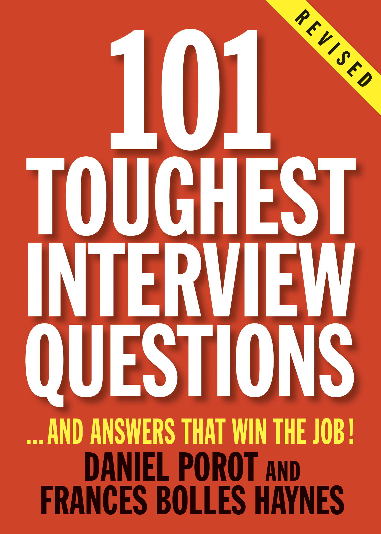 101 Toughest Interview Questions By: Daniel Porot,Frances Bolles Haynes