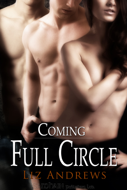 Coming Full Circle By: Liz Andrews