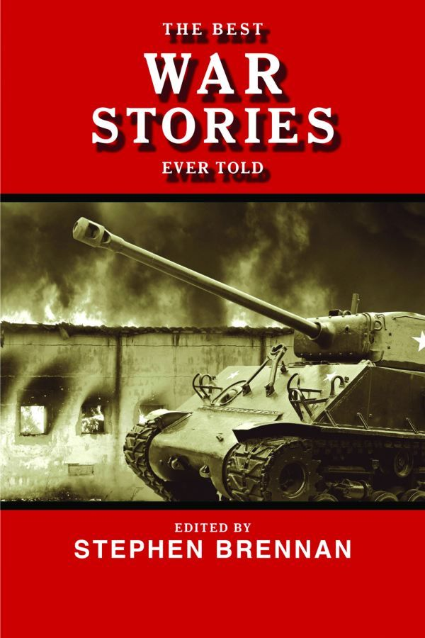 The Best War Stories Ever Told
